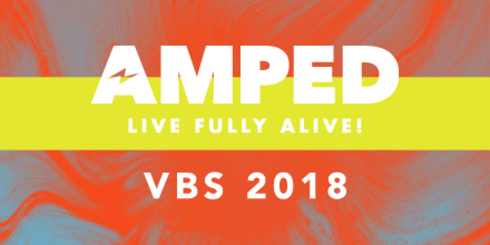 [IRVINE] VBS 2018: AMPED!
